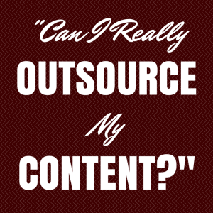 Podcast Episode 081: Secrets to Outsourcing Your Content Marketing