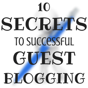 Podcast Episode 085: 10 Secrets to Successful Guest Blogging
