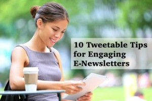10 Tweetable Tips for Engaging E-Newsletters