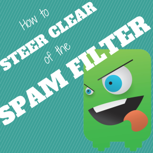 Podcast Episode 091: How to Steer Clear of the Spam Filter