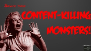 Podcast Episode 094: Beware These Content-Killing Monsters!