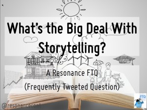 FTQ: What's the Big Deal With Storytelling?