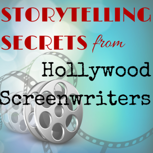 Storytelling Secrets from Hollywood Screenwriters Rachel Parker