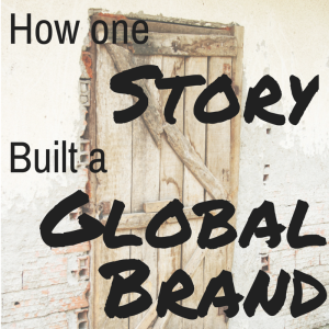 How One Story Built a Global Brand