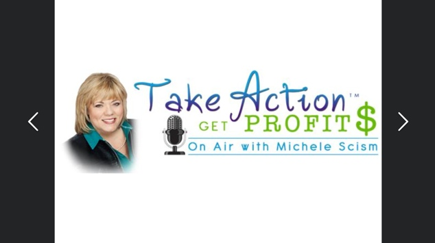 Take Action, Get Profits with Michele Scism
