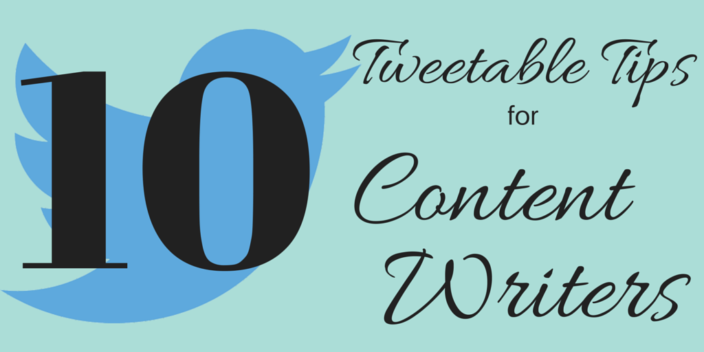10 Tweetable Tips for Content Writers