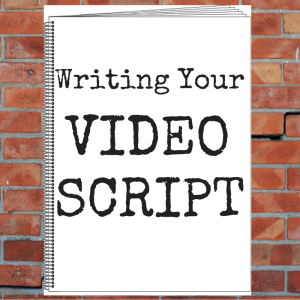 Podcast Episode 119: Writing Your Video Script