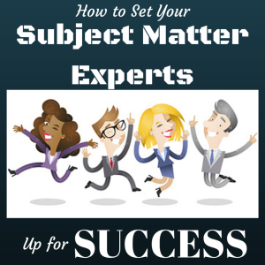 Podcast Episode 121: How to Set Subject Matter Experts Up for Success