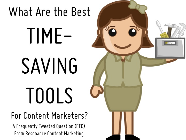 FTQ: What Are the Best Time-Saving Tools for Content Marketers?