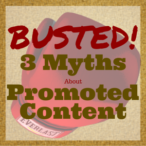 Content Marketing Podcast 132: Busted! Top 3 Myths About Promoted Content