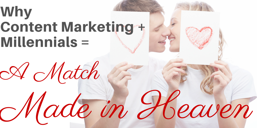 Why Content Marketing + Millennials = A Match Made in Heaven