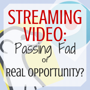 Content Marketing Podcast 131: Streaming Video: Passing Fad or Real Opportunity?