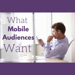 Content Marketing Podcast 133: What Mobile Audiences Want
