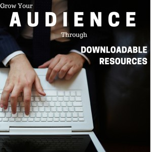 Content Marketing Podcast 141: Grow Your Audience Through Downloadable Resources