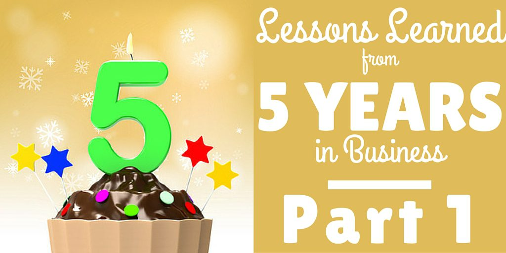 5 Lessons Learned From 5 Years in Business,