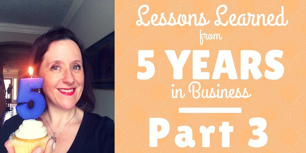 5 Lessons Learned From 5 Years in Business, Part 3