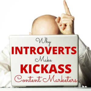 Content Marketing Podcast 146: Why Introverts Make Kickass Content Marketers