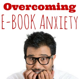 Content Marketing Podcast 147: Overcoming E-book Anxiety