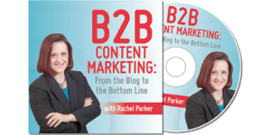 Audio: B2B Content Marketing: From the Blog to the Bottom Line