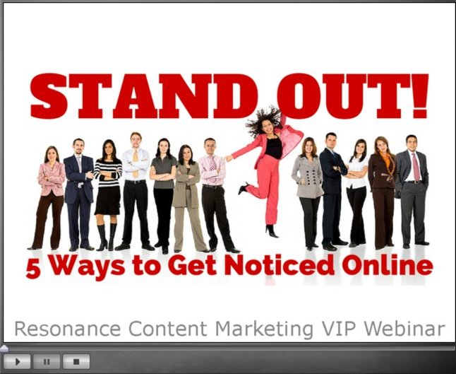 Webinar Replay: Stand Out! 5 Ways to Get Noticed Online