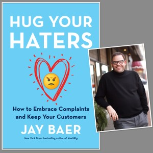 """Jay Baer on """"Hug Your Haters"""" [Content Marketing Podcast 161]"""