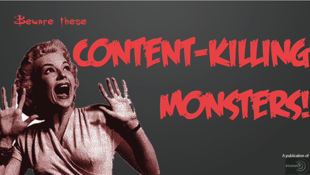 "Are These ""Monsters"" Killing Your Content Marketing?"