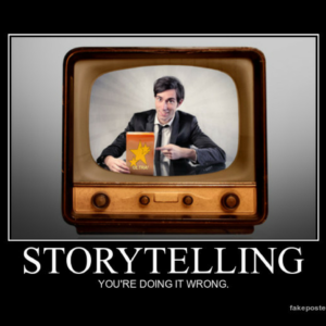 storytelling-doing-it-wrong